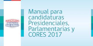 MANUAL PARA CANDIDATURAS  PRESIDENCIALES,  PARLAMENTARIAS Y  CORES 2017